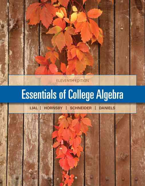 Essentials of College Algebra By Lial, Margaret/ Hornsby, John/ Schneider, David/ Mcginnis, Teresa